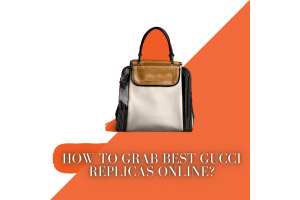 How to grab Best Gucci Replicas Online in 2021